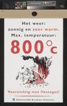 XXX-1995-1188 Het weer: zonnig en zeer warm. Max. temperatuur: 800 C. Voorzichtig met flessegas! Gemeentelijke ...