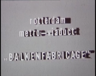 BB-0903-2 Fabricage van balken op locatie voor metroviaducten in Rotterdam-Zuid. Met commentaar. Speelduur: 11 minuten