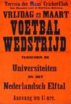 G-0000-0001 Vrijdag 23 maart voetbalwedstrijd tusschen de Universiteiten en het Nederlandsch Elftal. Terrein der Maas' ...