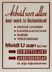 IA-1942-0027 Arbeid voor allen door werk in Duitschland. Hooge loonen, kameraadschap. Goede verzorging. Meldt U aan bij ...
