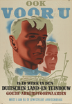 IA-1942-0042 Ook voor U is er werk in den Duitschen land- en tuinbouw. Goede arbeidsvoorwaarden.