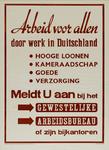 IA-1942-0132 Arbeid voor allen. Door werk in Duitsland. Meld u aan bij het gewestelijke arbeidsbureau.