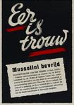 IA-1943-0084 Eer is trouw. Mussolini bevrijd.