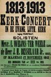 II-0000-0128 1813-1913. Kerkconcert in de Evang. Luth. kerk. Solisten: Mevr. I. Weijns-Ter Weele (zang); de heer J.H. ...