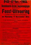 II-0000-0132 Gecombineerde Christelijke Zangvereenigingen. 1813 - 17 November - 1913. Feest uitvoering ter herdenking ...