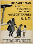 II-0000-0197 K.L.M. Koninklijke Luchtvaart Maatschappij voor Nederland en de Koloniën. De zakenman reist, verzendt, ...