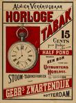 II-0000-0434 Gebr. 's Zwartendijk Rotterdam. Stoomtabaksfabriek van Horloge Tabak. Alhier verkrijgbaar. Horloge Tabak, ...