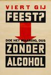 II-0000-0458 Viert gij feest? Doe het waardig, dus zonder alcohol.