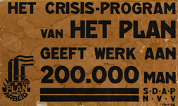 II-0000-0464 Het crisis-program van het Plan geeft werk aan 200.000 man. S.D.A.P. N.V.V. Plan van de Arbeid.