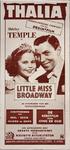 X-0000-0460 Thalia. Nederlandsche première van een prachtfilm. Shirley Temple in Little Miss Broadway. De avonturen van ...