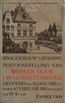 X-0000-0534 Waaggebouw aan het Spaarne. Tentoonstelling van werken door J.H. van Mastenbroek 26 Januari t/m 4 Februari 1918.