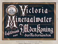 X-0000-0552 Victoria Mineraalwater. Tafeldrank van Z.M. de Koning der Nederlanden. Victoriabron te Overlahnstein bij ...