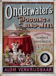 X-0000-0592 Onderwater's Podding & Bindmeel. Ongeëvenaard in fijnheid en zuiverheid. Alom verkrijgbaar. Onderwater & ...