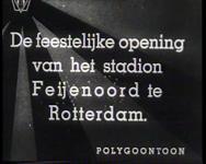 BB-0366 Opening van het Feyenoord Stadion. Overbrengen vlag van de Kromme Zandweg naar het nieuwe stadion door de ...