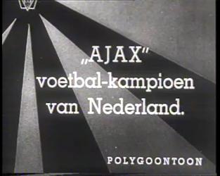 BB-0368 Ajax wint in Amsterdam met 2-0 van Feyenoord en verovert het landskampioenschap. Speelduur: 1 min. 38 sec.
