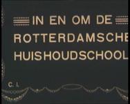 BB-0924 Film met tussentitels. Stadsbeelden, stadhuis, Maasbruggen, havens. De oprichters van de huishoudschool: ...