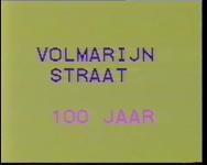 BB-1398 Registratie van de festiviteiten ter gelegenheid van het 100-jarig bestaan van de Volmarijnstraat. ...