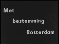BB-6048 Film met tussentitels. 1949 Per schip arriveert men in Rotterdam via de Nieuwe Waterweg. Bruggen. Kale ...