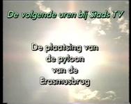 BB-7753 Volledig live-verslag van de invaring en plaatsing van de pyloon door Stads TV Rotterdam op 13 april 1995. ...