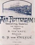 IX-351 Titelblad van het tweestemmig stedelied met begeleiding: Aan Rotterdam! De woorden zijn van B. ten Kate en de ...