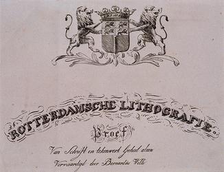 RI-1531 Rotterdamsche Lithografie. Proef van schrift en teken- werk, geheel alleen vervaardigd door Bernardus Welle, ...